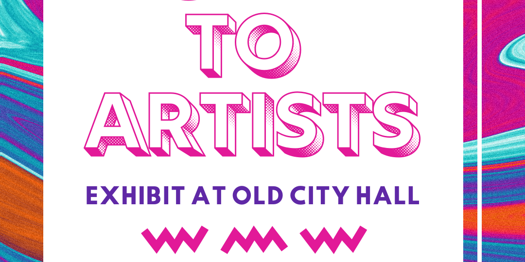 Call for Art – Show your work at Old City Hall!